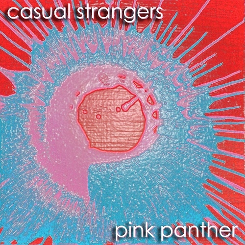 Casual Strangers - Pink Panther (2016)