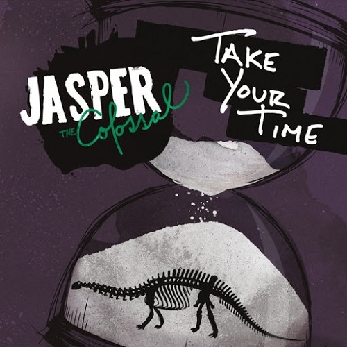 Jasper The Colossal - Take Your Time (2016)