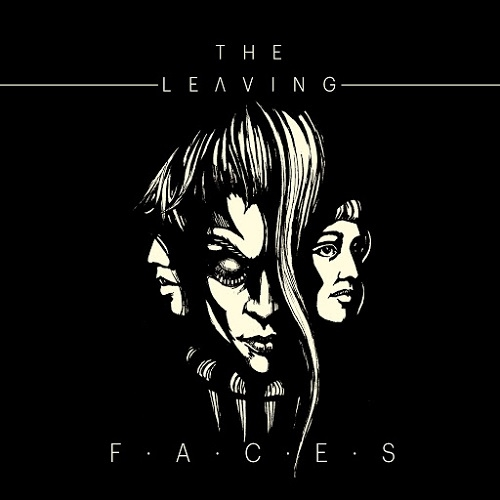 The Leaving - Faces (2016)