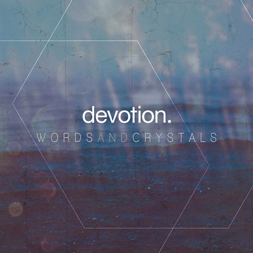 Devotion - Words and Crystals (2016)