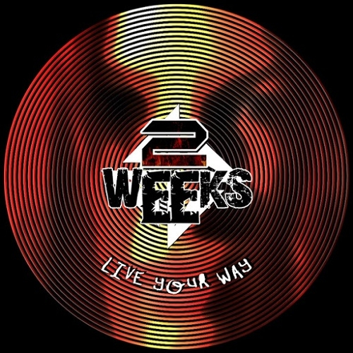 2 Weeks - Live Your Way (2016)
