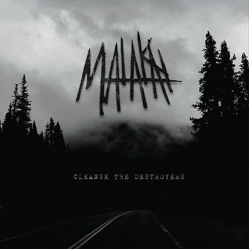 Malakai - Cleanse The Destroyers (2016)