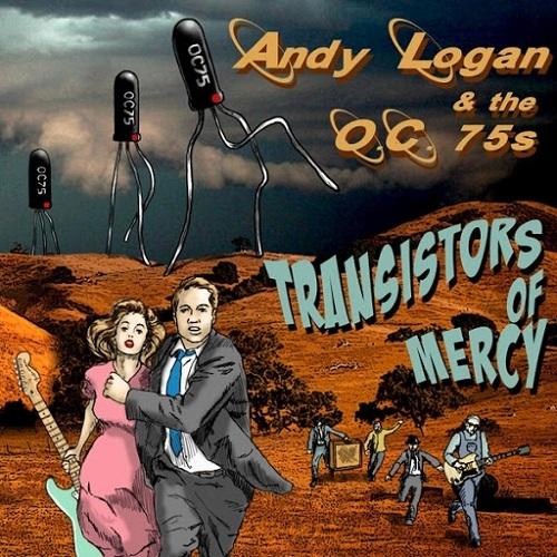 Andy Logan & The O.C. 75s - Transistors of Mercy (2016)