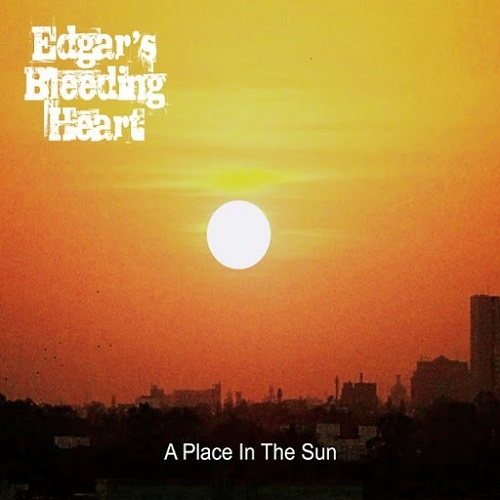 Edgar's Bleeding Heart - A Place In The Sun (2016)