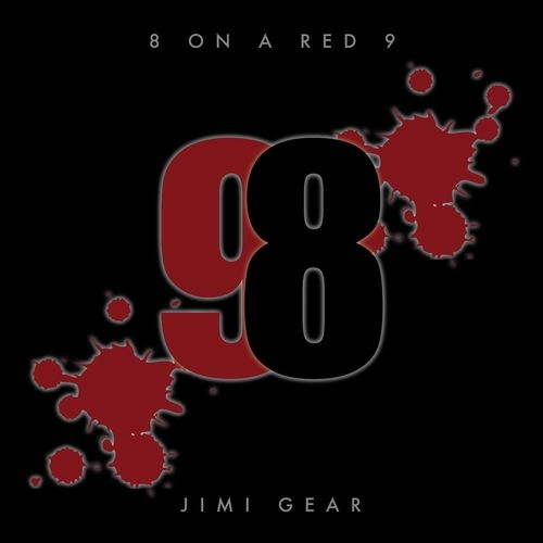Jimi Gear - 8 On A Red 9 (2016)