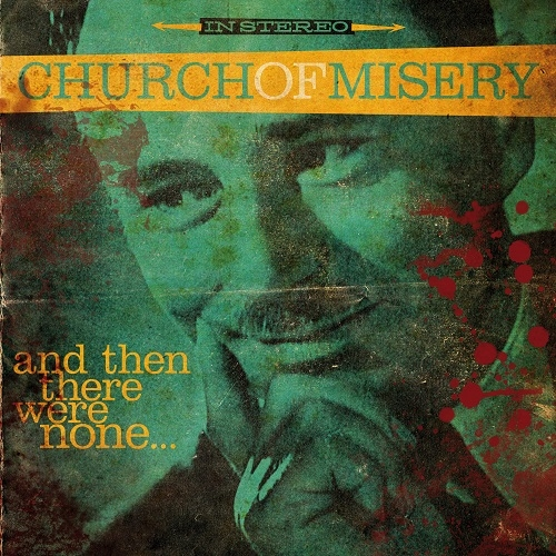 Church Of Misery - And Then There Were None (2016)