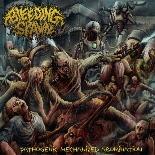 Bleeding Spawn - Pathogenic Mechanized Abomination (2016)
