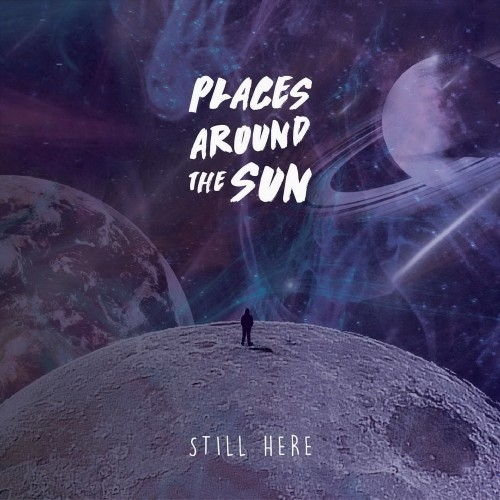 Places Around The Sun - Still Here (2016)