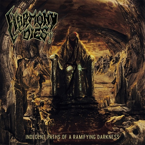 Harmony Dies - Indecent Paths Of A Ramifying Darkness (2016)