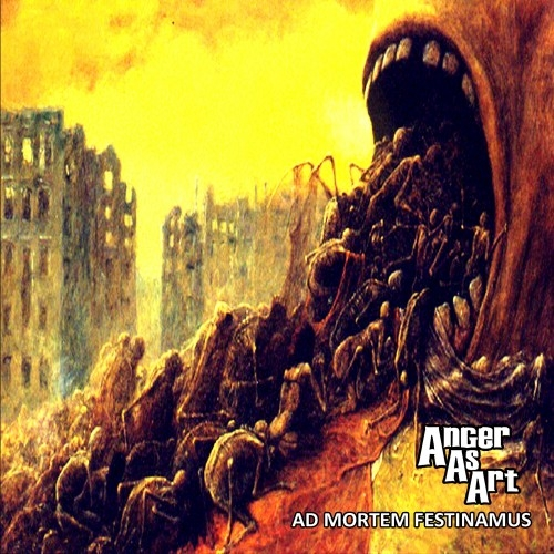 Anger As Art - Ad Mortem Festinamus (2016)