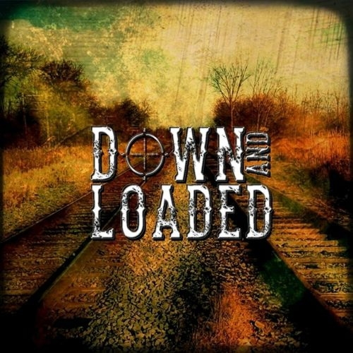 Down And Loaded - Down And Loaded (2016)