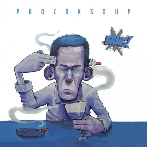 Prozak Soup - Bang! (2016)