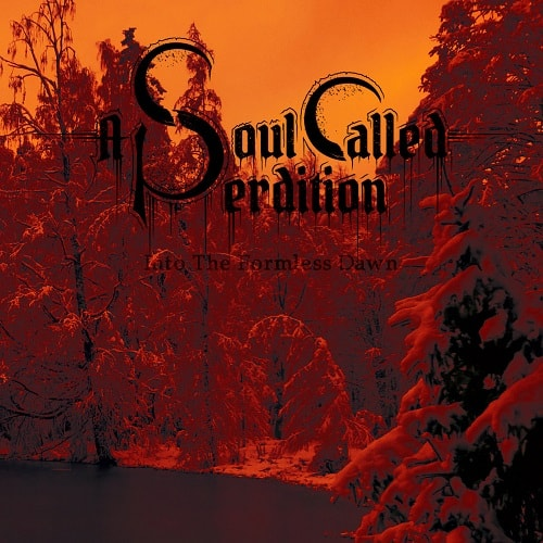 A Soul Called Perdition - Into The Formless Dawn (2016)