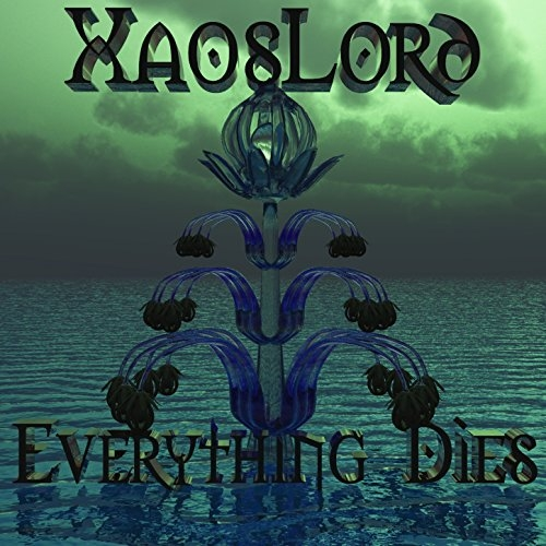 Xaoslord - Everything Dies (2016)