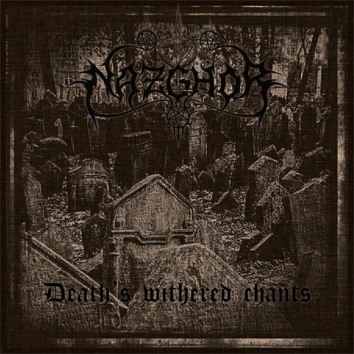 Nazghor - Deaths Withered Chants (2016)