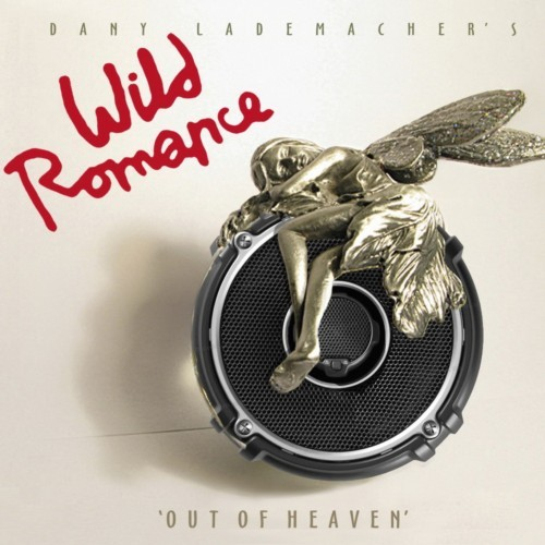 Dany Lademacher's Wild Romance - Out Of Heaven (2016)