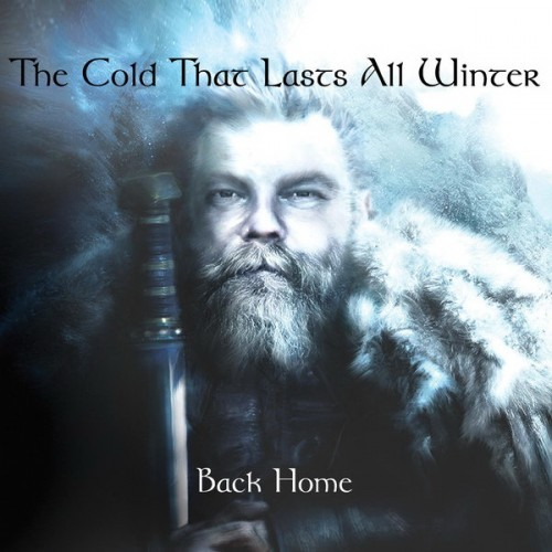 The Cold That Lasts All Winter - Back Home (2016)
