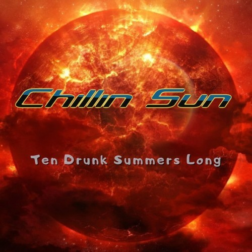 Chillin Sun - Ten Drunk Summers Long (2016)