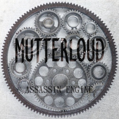 Mutterloud - Assassin Engine (2016)