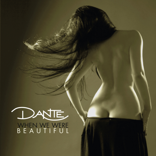 Dante - When We Were Beautiful (2016)