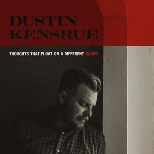 Dustin Kensrue - Thoughts That Float On A Different Blood (2016)