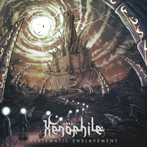 Xenophile - Systematic Enslavement (2016)