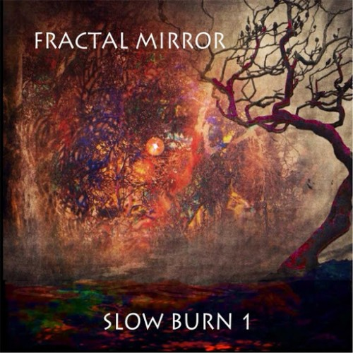 Fractal Mirror - Slow Burn 1 (2016)