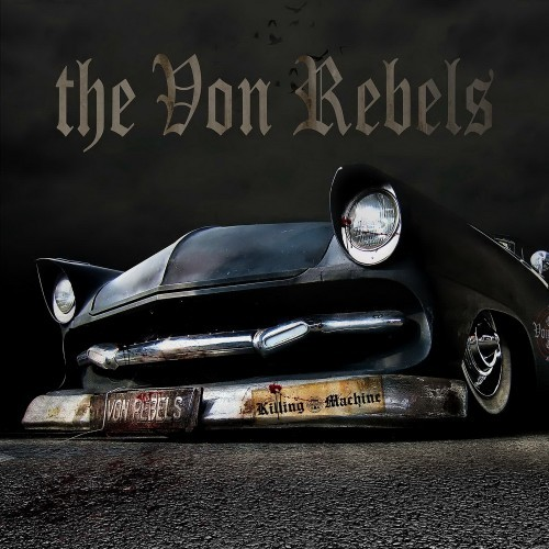 The Von Rebels - Killing Machine (2016)