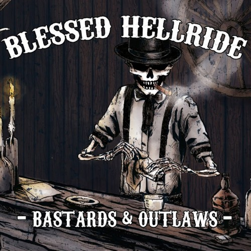 Blessed Hellride - Bastards And Outlaws (2016)