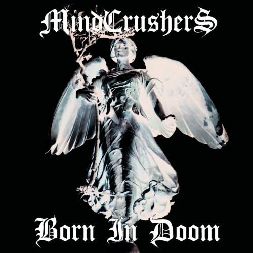 Mindcrushers - Born In Doom (2016)