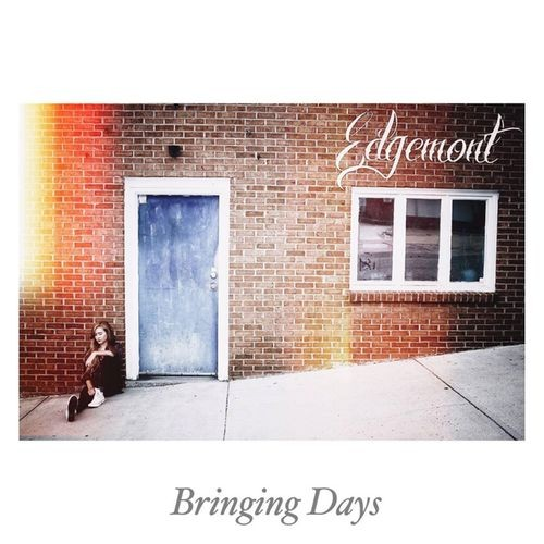 Edgemont - Bringing Days (2016)