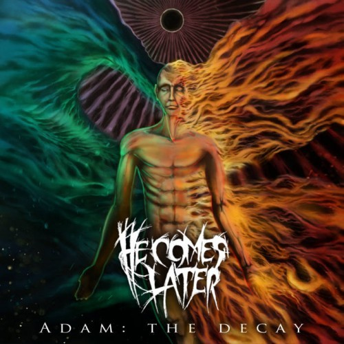 He Comes Later - Adam: The Decay (EP) (2015)