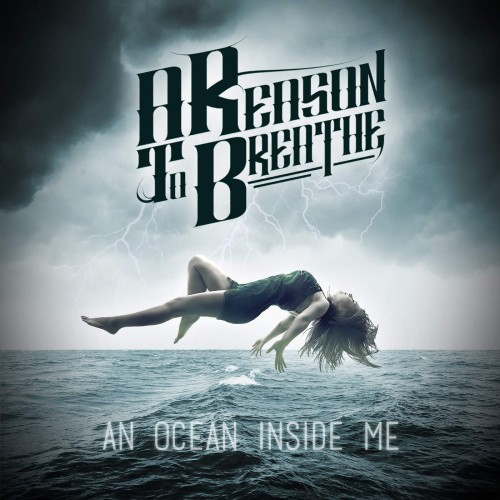 A Reason To Breathe - An Ocean Inside Me (2016)