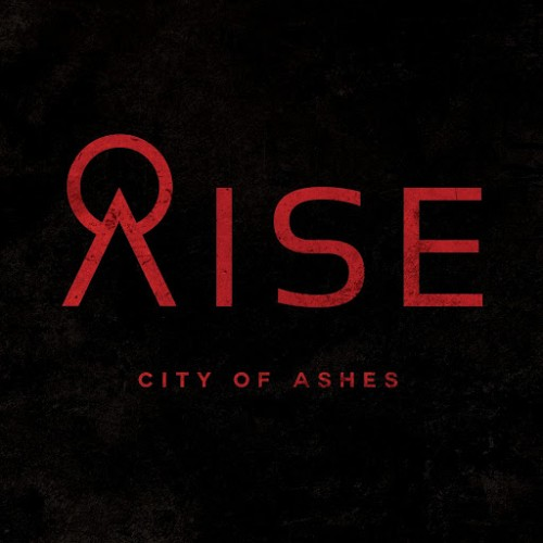 City of Ashes - Rise (2016)
