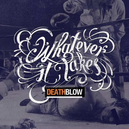 Whatever It Takes - Death Blow (2016)