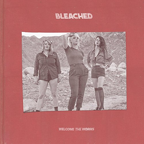 Bleached - Welcome the Worms (2016)