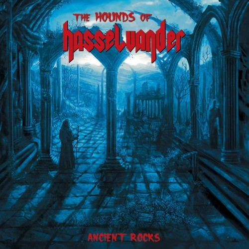 The Hounds Of Hasselvander - Ancient Rocks (2016)