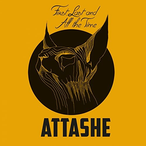 Attashe - First Last And All The Time (2016)