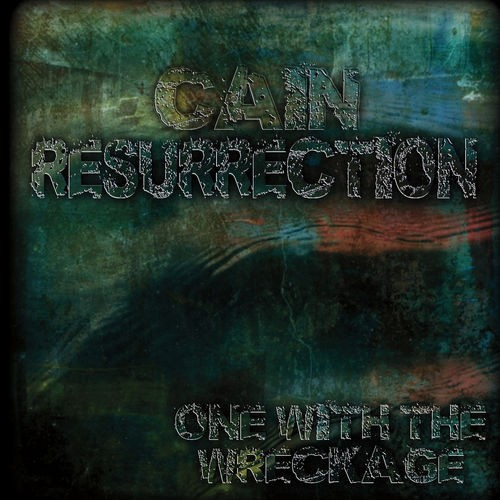 Cain Resurrection - One With The Wreckage (2016)