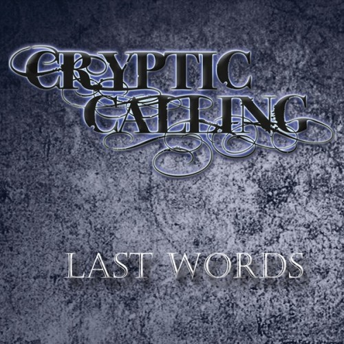 Cryptic Calling - Last Words (2016)