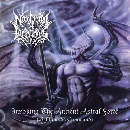 Nocturnal Feelings - Invoking the Ancient Astral Force (Hellhounds Command) (2016)
