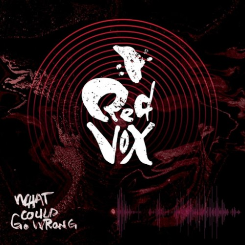 Red Vox - What Could Go Wrong (2016)