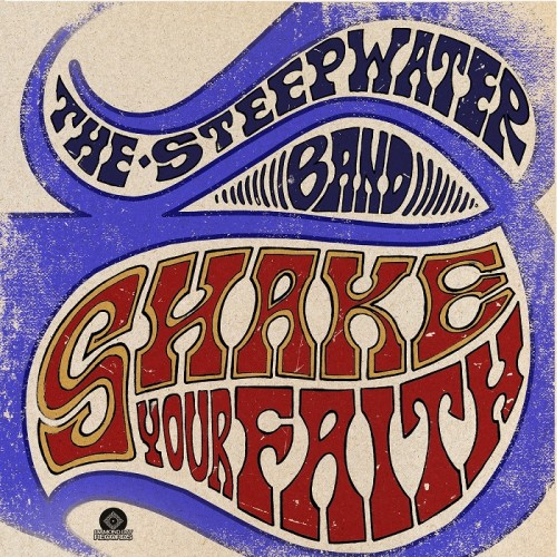 The Steepwater Band - Shake Your Faith (Deluxe Edition) (2016)