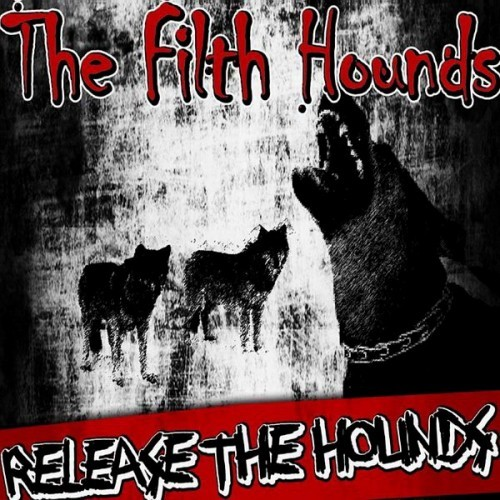 The Filth Hounds - Release The Hounds (2015)