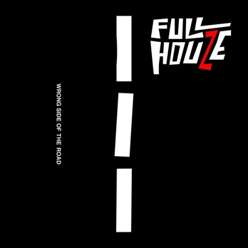 Full Houze - Wrong Side Of The Road (2016)