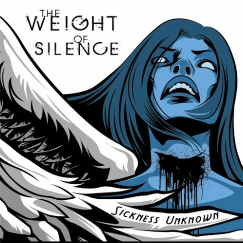 The Weight of Silence - Sickness Unknown (2016)