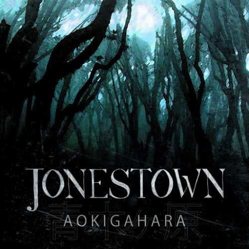 Jonestown - Aokigahara (2016)