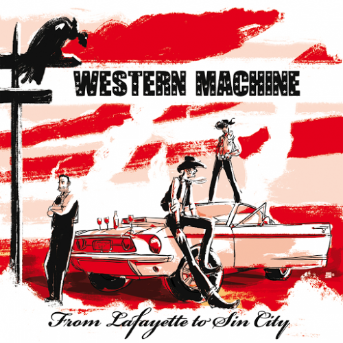 Western Machine - From Lafayette to Sin City (2016)