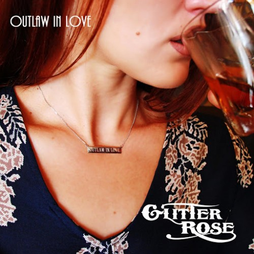 Glitter Rose - Outlaw In Love (2016)