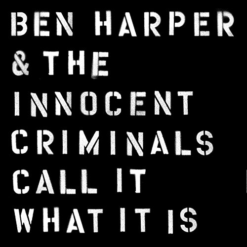 Ben and the Innocent Criminals Harper - Call It What It Is (2016)